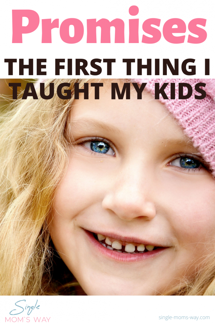 Promises – The First Thing I Taught My Kids