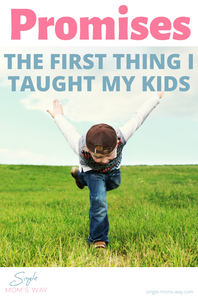 Promises - The First Thing I Taught My Kids