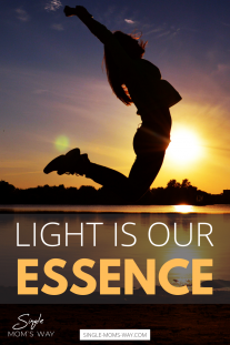 Light Is Our Essence – And Our Key