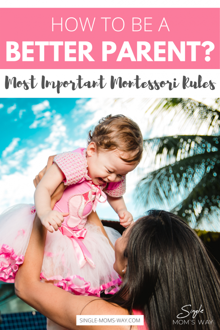 How To Be A Better Parent? – Montessori Rules