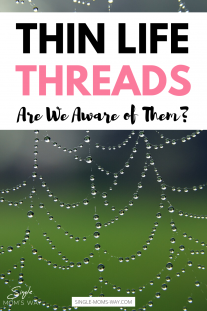 Thin Life Threads – Are We Aware Of Them?