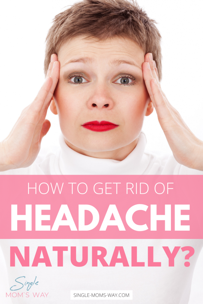 How To Get Rid Of Headache Naturally?