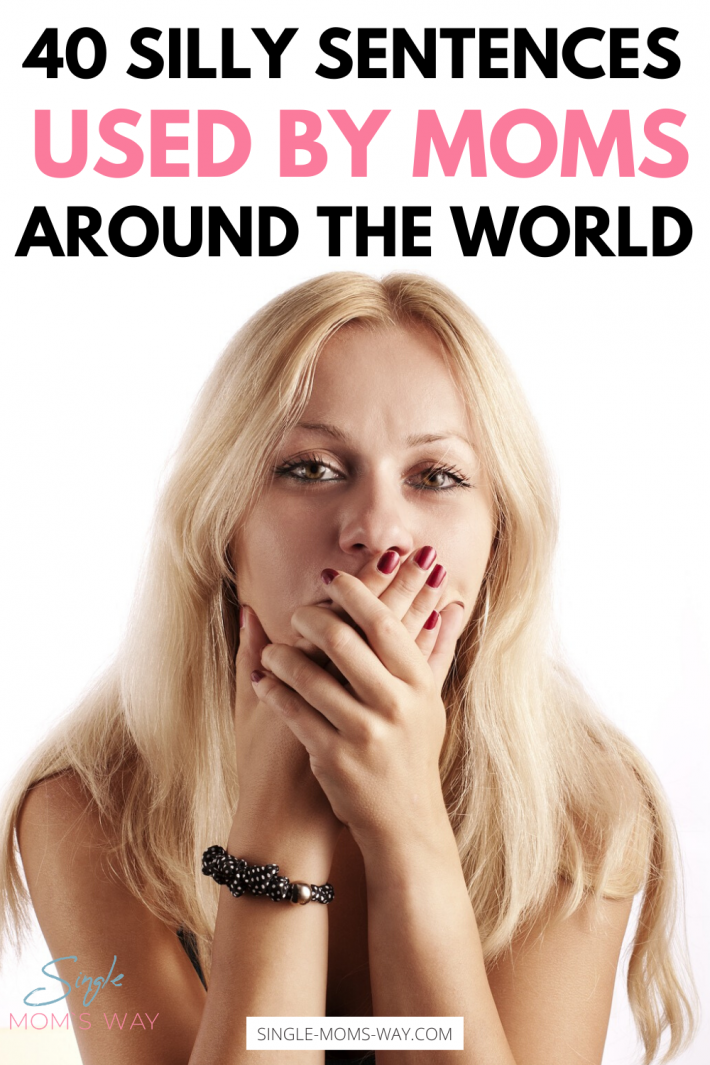 Silly Sentences Used By Moms Around The World