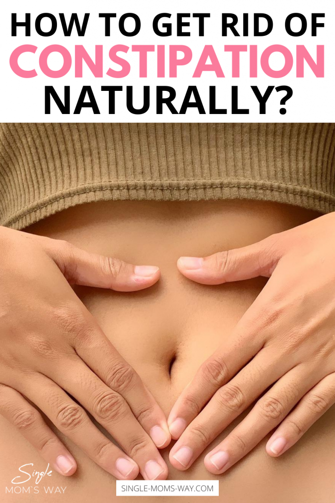 How To Get Rid Of Constipation Naturally?