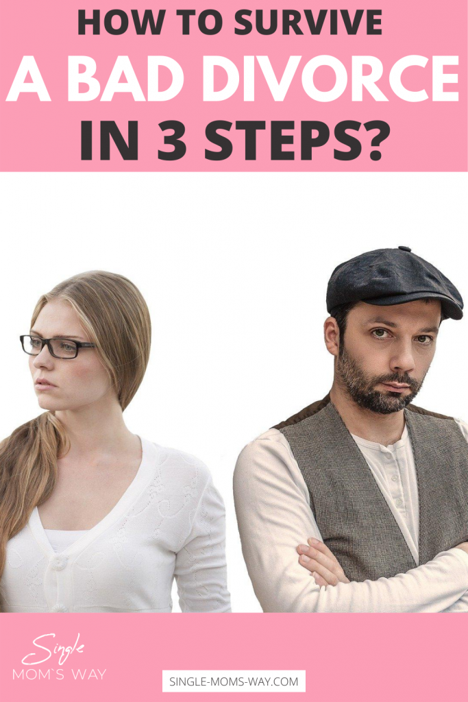 How To Survive A Bad Divorce In 3 Steps?