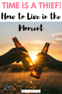 Time Is A Thief! - How to Live in the Moment