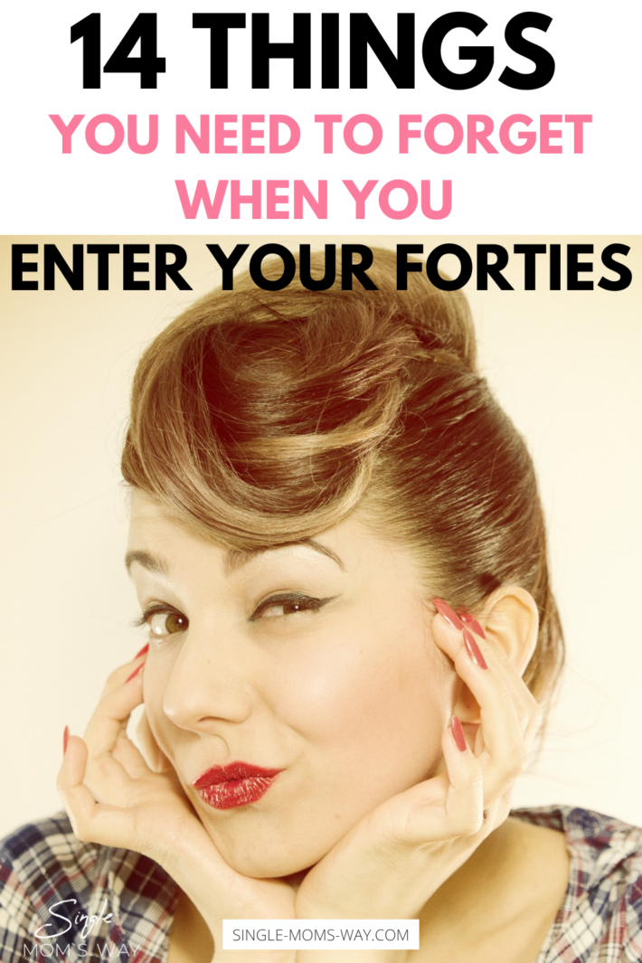 14 Things You Need To Forget When You Enter Your Forties
